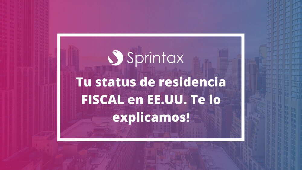 Tu status de residencia FISCAL on E.E.U.U.